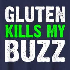 Gluten Kills My Buzz funny celiac gluten free life #glutenfree