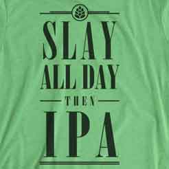 Slay All Day Then IPA Typography Graphic Tee