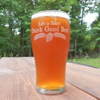 Life is Short Drink Good Beer - 16 oz Pub Pint Glass