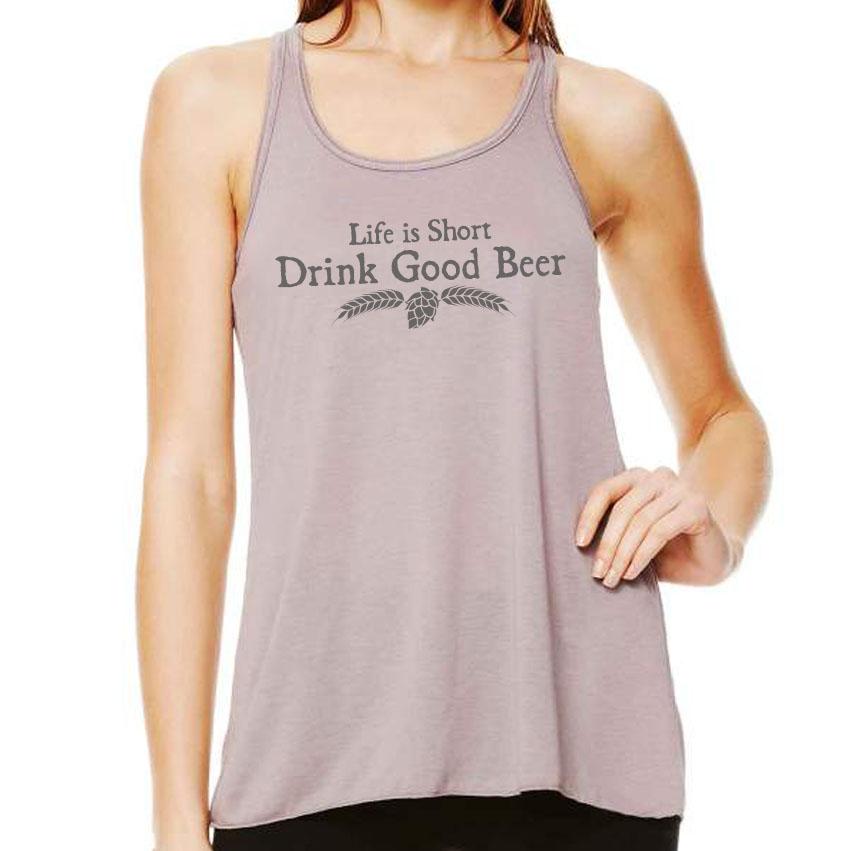 Life is Short Drink Good Beer Womens Flowy Tank