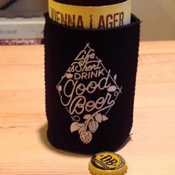 Life is Short Drink Good Beer Cozy