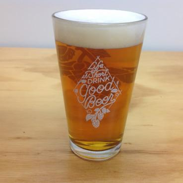 Life is Short Drink Good Beer Pint Glass