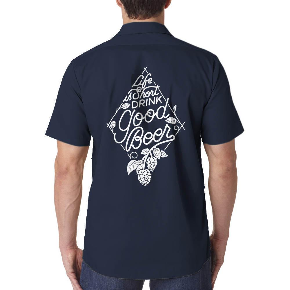 97aae6905be14 Life is Short Drink Good Beer Brewery Brewer Work Shirt