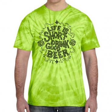 Life is Short Drink Good Beer Festival Tie Dye Tee