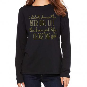 Beer Girl Life - Womens Relaxed Fit Long Sleeve Tee