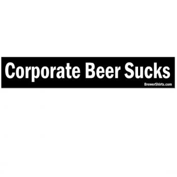 Corporate Beer Sucks Sticker
