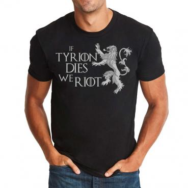 If Tyrion Dies We Riot  - Game of Thrones - Tyrion Lannister - Official T-Shirt