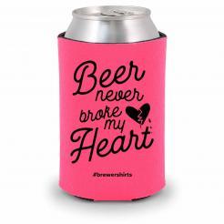 Beer Never Broke My Heart Foam Can Cozy