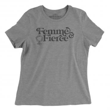 Femme & Fierce - Womens Graphic Tee