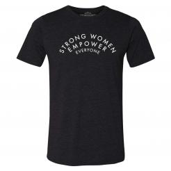Strong Women Empower Everyone - Unisex T-Shirt