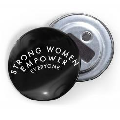 Strong Women Empower Everyone - Magnet Bottle Opener