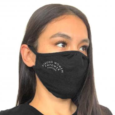 Strong Women Empower Everyone - Screen Printed Face Mask