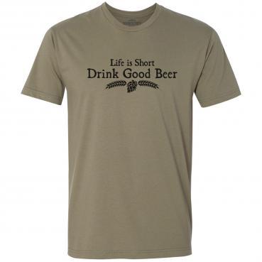 Life is Short, Drink Good Beer Tee