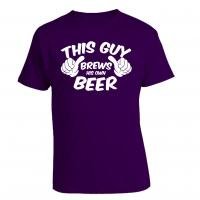 This Guy Brews His Own Beer T-Shirt